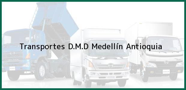 Teléfono, Dirección y otros datos de contacto para Transportes D.M.D, Medellín, Antioquia, Colombia
