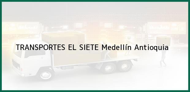 Teléfono, Dirección y otros datos de contacto para TRANSPORTES EL SIETE, Medellín, Antioquia, Colombia