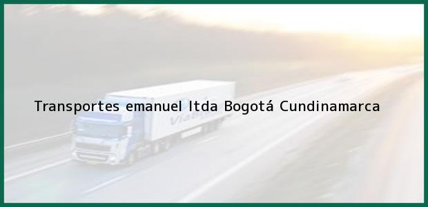 Teléfono, Dirección y otros datos de contacto para Transportes emanuel ltda, Bogotá, Cundinamarca, Colombia