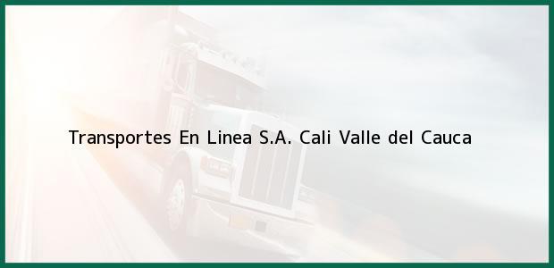 Teléfono, Dirección y otros datos de contacto para Transportes En Linea S.A., Cali, Valle del Cauca, Colombia