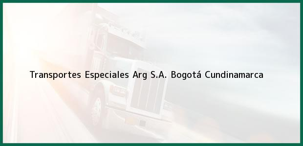 Teléfono, Dirección y otros datos de contacto para Transportes Especiales Arg S.A., Bogotá, Cundinamarca, Colombia