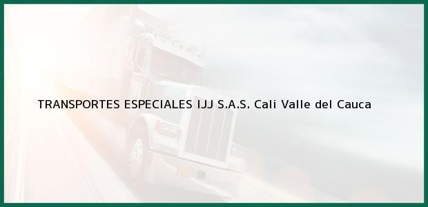 Teléfono, Dirección y otros datos de contacto para TRANSPORTES ESPECIALES IJJ S.A.S., Cali, Valle del Cauca, Colombia