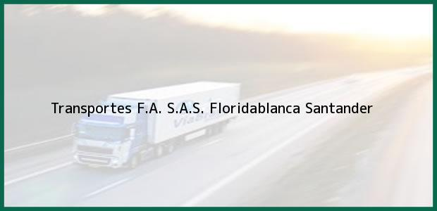 Teléfono, Dirección y otros datos de contacto para Transportes F.A. S.A.S., Floridablanca, Santander, Colombia