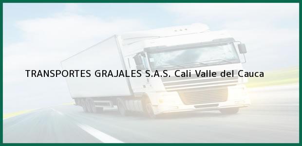 Teléfono, Dirección y otros datos de contacto para TRANSPORTES GRAJALES S.A.S., Cali, Valle del Cauca, Colombia