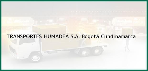 Teléfono, Dirección y otros datos de contacto para Transportes Humadea S.A., Bogotá, Cundinamarca, Colombia