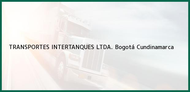 Teléfono, Dirección y otros datos de contacto para TRANSPORTES INTERTANQUES LTDA., Bogotá, Cundinamarca, Colombia