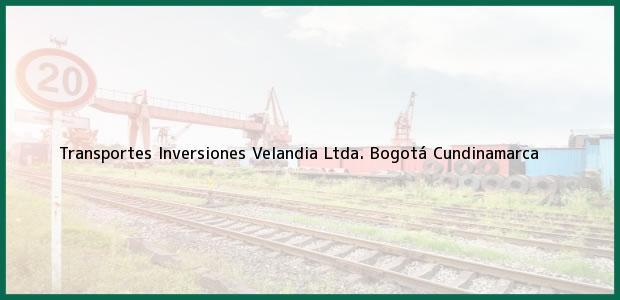 Teléfono, Dirección y otros datos de contacto para Transportes Inversiones Velandia Ltda., Bogotá, Cundinamarca, Colombia