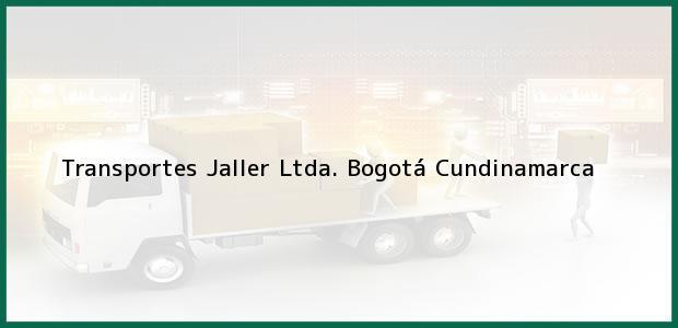 Teléfono, Dirección y otros datos de contacto para Transportes Jaller Ltda., Bogotá, Cundinamarca, Colombia