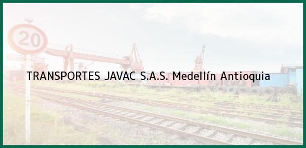 Teléfono, Dirección y otros datos de contacto para TRANSPORTES JAVAC S.A.S., Medellín, Antioquia, Colombia
