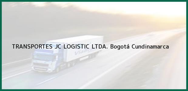 Teléfono, Dirección y otros datos de contacto para TRANSPORTES JC LOGISTIC LTDA., Bogotá, Cundinamarca, Colombia