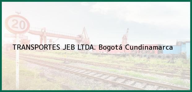 Teléfono, Dirección y otros datos de contacto para TRANSPORTES JEB LTDA., Bogotá, Cundinamarca, Colombia