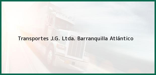 Teléfono, Dirección y otros datos de contacto para Transportes J.G. Ltda., Barranquilla, Atlántico, Colombia