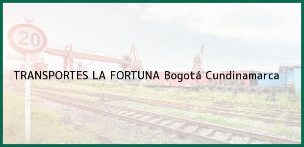 Teléfono, Dirección y otros datos de contacto para TRANSPORTES LA FORTUNA, Bogotá, Cundinamarca, Colombia