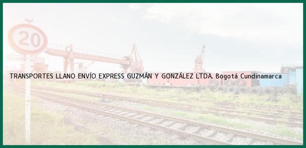 Teléfono, Dirección y otros datos de contacto para TRANSPORTES LLANO ENVÍO EXPRESS GUZMÁN Y GONZÁLEZ LTDA., Bogotá, Cundinamarca, Colombia