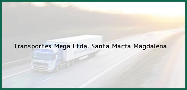 Teléfono, Dirección y otros datos de contacto para Transportes Mega Ltda., Santa Marta, Magdalena, Colombia