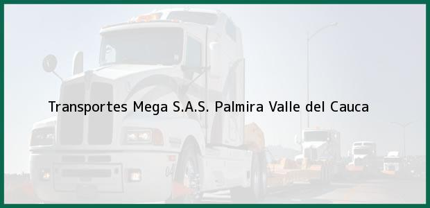 Teléfono, Dirección y otros datos de contacto para Transportes Mega S.A.S., Palmira, Valle del Cauca, Colombia