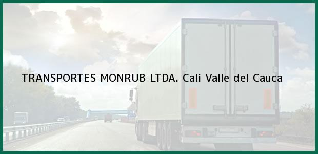 Teléfono, Dirección y otros datos de contacto para TRANSPORTES MONRUB LTDA., Cali, Valle del Cauca, Colombia