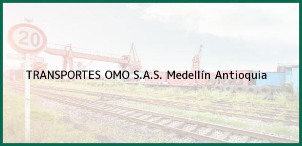 Teléfono, Dirección y otros datos de contacto para TRANSPORTES OMO S.A.S., Medellín, Antioquia, Colombia