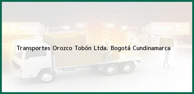 Teléfono, Dirección y otros datos de contacto para Transportes Orozco Tobón Ltda., Bogotá, Cundinamarca, Colombia