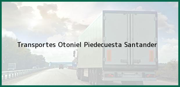 Teléfono, Dirección y otros datos de contacto para Transportes Otoniel, Piedecuesta, Santander, Colombia