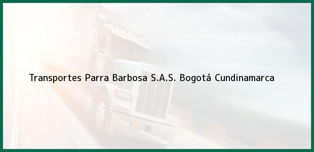 Teléfono, Dirección y otros datos de contacto para Transportes Parra Barbosa S.A.S., Bogotá, Cundinamarca, Colombia