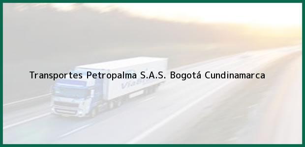 Teléfono, Dirección y otros datos de contacto para Transportes Petropalma S.A.S., Bogotá, Cundinamarca, Colombia