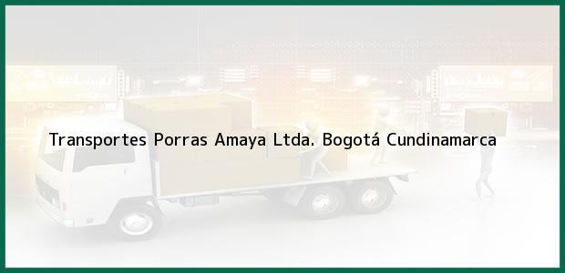 Teléfono, Dirección y otros datos de contacto para Transportes Porras Amaya Ltda., Bogotá, Cundinamarca, Colombia