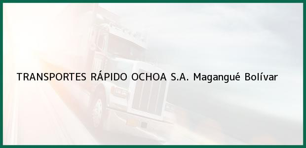 Teléfono, Dirección y otros datos de contacto para TRANSPORTES RÁPIDO OCHOA S.A., Magangué, Bolívar, Colombia