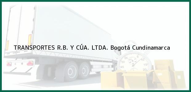 Teléfono, Dirección y otros datos de contacto para TRANSPORTES R.B. Y CÚA. LTDA., Bogotá, Cundinamarca, Colombia