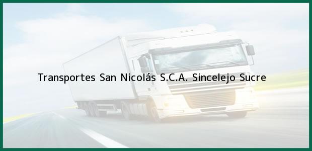Teléfono, Dirección y otros datos de contacto para Transportes San Nicolás S.C.A., Sincelejo, Sucre, Colombia