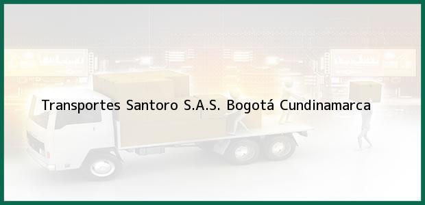 Teléfono, Dirección y otros datos de contacto para Transportes Santoro S.A.S., Bogotá, Cundinamarca, Colombia