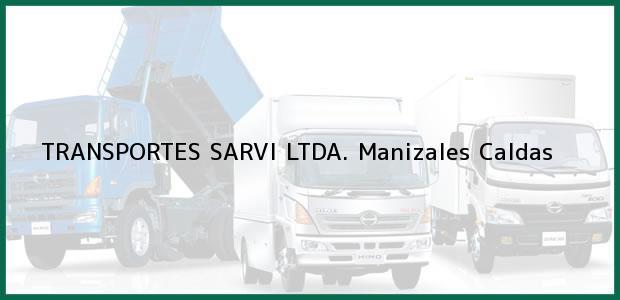 Teléfono, Dirección y otros datos de contacto para TRANSPORTES SARVI LTDA., Manizales, Caldas, Colombia