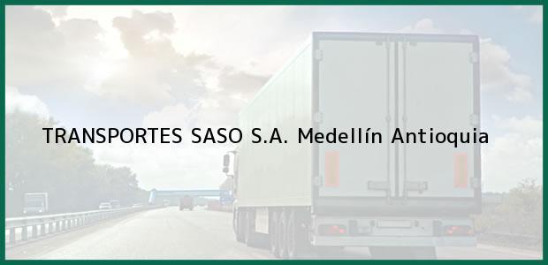 Teléfono, Dirección y otros datos de contacto para TRANSPORTES SASO S.A., Medellín, Antioquia, Colombia