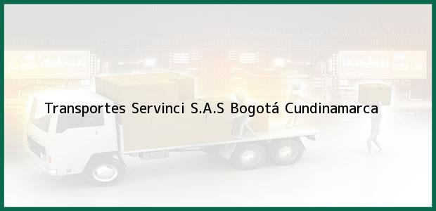 Teléfono, Dirección y otros datos de contacto para Transportes Servinci S.A.S, Bogotá, Cundinamarca, Colombia