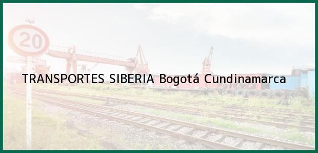 Teléfono, Dirección y otros datos de contacto para TRANSPORTES SIBERIA, Bogotá, Cundinamarca, Colombia