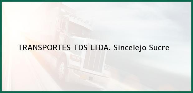 Teléfono, Dirección y otros datos de contacto para TRANSPORTES TDS LTDA., Sincelejo, Sucre, Colombia
