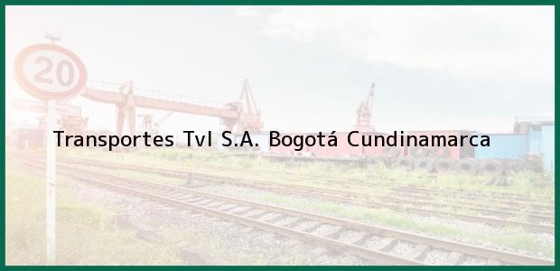 Teléfono, Dirección y otros datos de contacto para Transportes Tvl S.A., Bogotá, Cundinamarca, Colombia