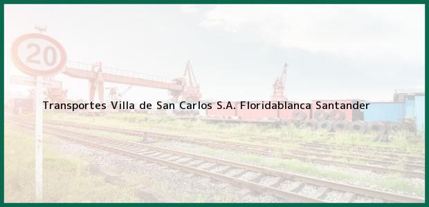 Teléfono, Dirección y otros datos de contacto para Transportes Villa de San Carlos S.A., Floridablanca, Santander, Colombia