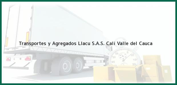 Teléfono, Dirección y otros datos de contacto para Transportes y Agregados Llacu S.A.S., Cali, Valle del Cauca, Colombia
