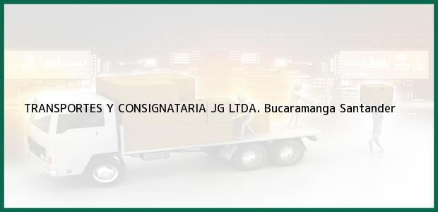 Teléfono, Dirección y otros datos de contacto para TRANSPORTES Y CONSIGNATARIA JG LTDA., Bucaramanga, Santander, Colombia