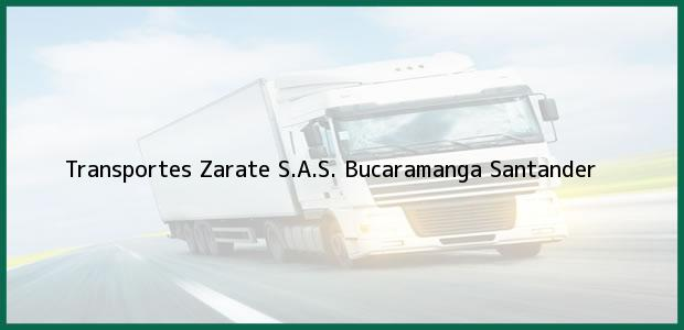 Teléfono, Dirección y otros datos de contacto para Transportes Zarate S.A.S., Bucaramanga, Santander, Colombia