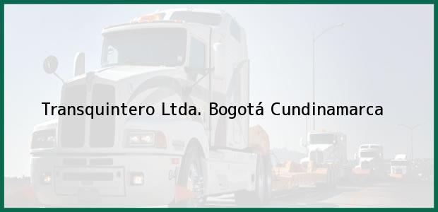 Teléfono, Dirección y otros datos de contacto para Transquintero Ltda., Bogotá, Cundinamarca, Colombia