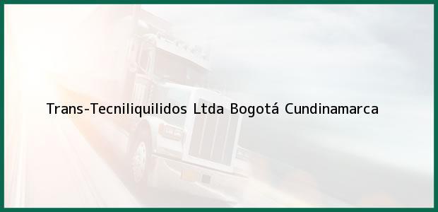 Teléfono, Dirección y otros datos de contacto para Trans-Tecniliquilidos Ltda, Bogotá, Cundinamarca, Colombia