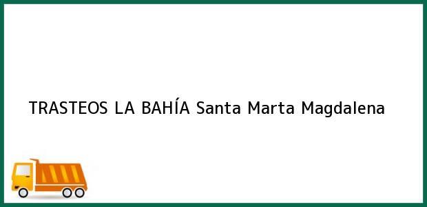 Teléfono, Dirección y otros datos de contacto para TRASTEOS LA BAHÍA, Santa Marta, Magdalena, Colombia