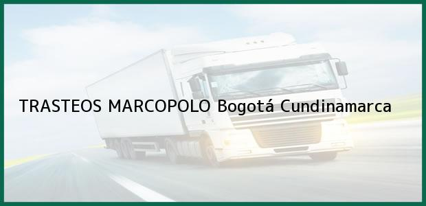 Teléfono, Dirección y otros datos de contacto para TRASTEOS MARCOPOLO, Bogotá, Cundinamarca, Colombia