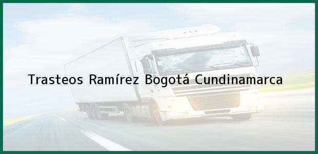 Teléfono, Dirección y otros datos de contacto para Trasteos Ramírez, Bogotá, Cundinamarca, Colombia
