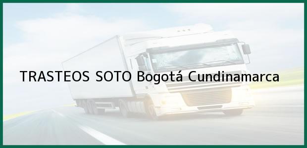 Teléfono, Dirección y otros datos de contacto para TRASTEOS SOTO, Bogotá, Cundinamarca, Colombia