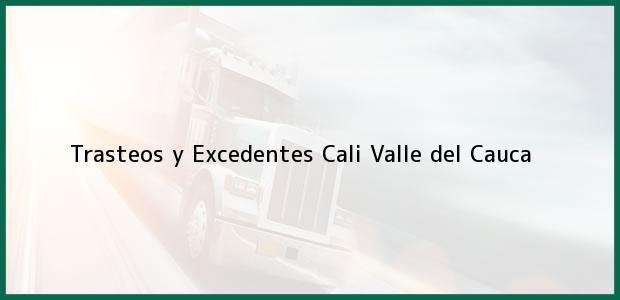 Teléfono, Dirección y otros datos de contacto para Trasteos y Excedentes, Cali, Valle del Cauca, Colombia