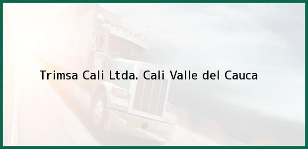 Teléfono, Dirección y otros datos de contacto para Trimsa Cali Ltda., Cali, Valle del Cauca, Colombia