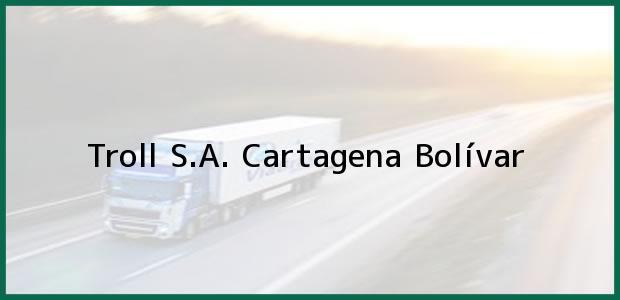 Teléfono, Dirección y otros datos de contacto para Troll S.A., Cartagena, Bolívar, Colombia